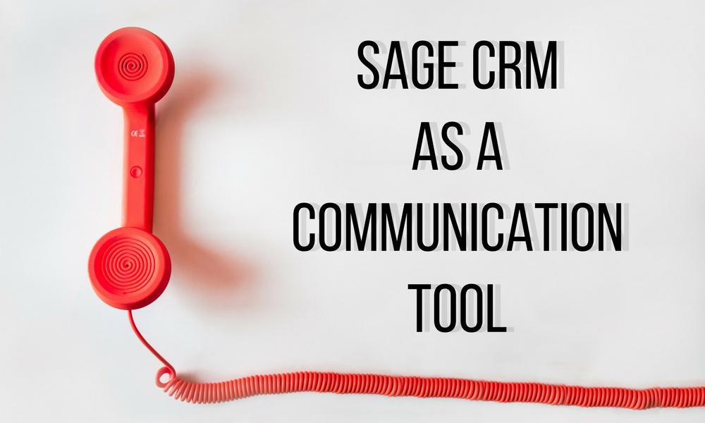 Sage CRM as a Communication Tool